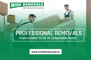 Professional Removals From Ireland To UK At Unbeatable Rates